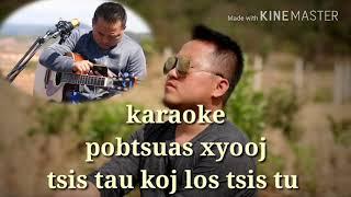 ( Karaoke ) : tsis tau koj tsis tu siab.( pobtsuas xyooj : 2018 )