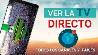Ver la TELEVISIÓN en VIVO GRATIS por Internet en Android 2018   TODOS los Canales y Países