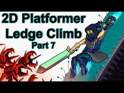 Ledge Climb - 2D Platformer Player Controller - Part 7 [Unity 2019.2.0f1]