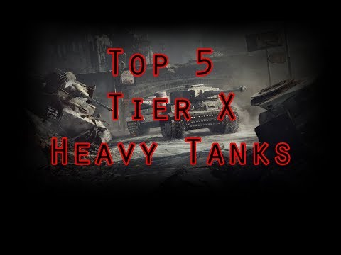 World of Tanks - Top 5 Tier X Heavy Tanks Updated
