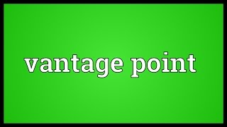 Vantage point Meaning