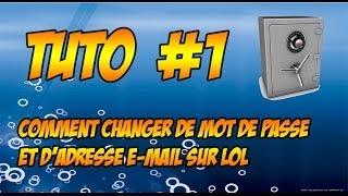 TUTO  #1 / Comment changer de mot de passe et d'adresse e-mail sur League of Legends