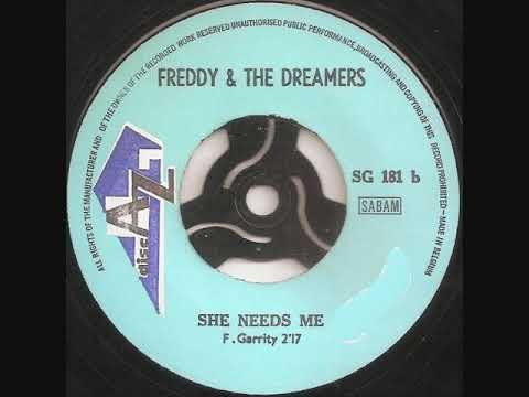 Freddie and The Dreamers / She needs me.
