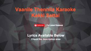 Vaanile Thennila Karaoke Kakki Sattai Karaoke