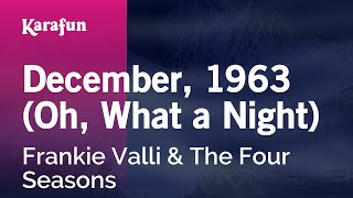 Karaoke December '63 (Oh What A Night) - Frankie Valli & The Four Seasons *