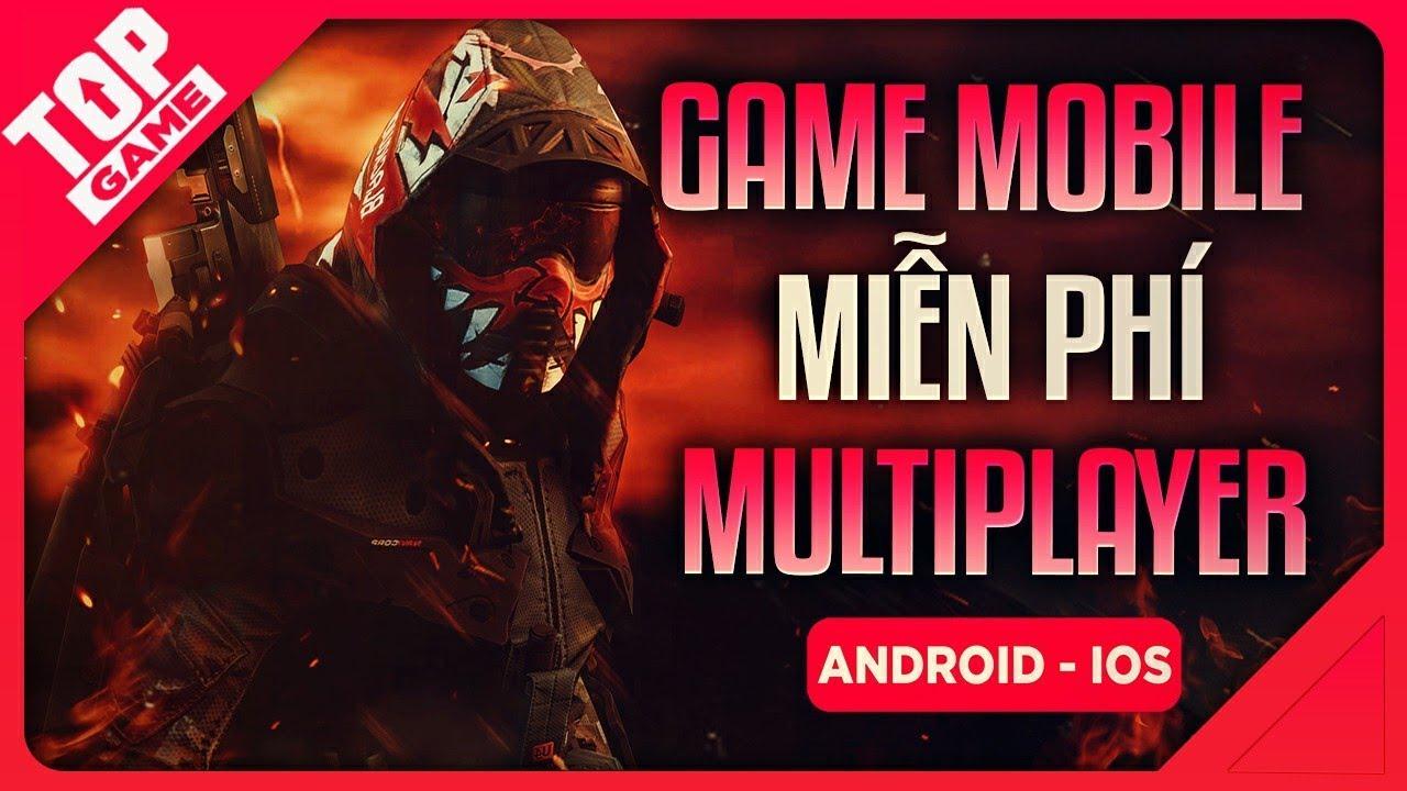[Topgame] Top Game Multiplayer Mobile Miễn Phí Chơi Nhiều Người 2020