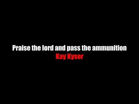 Praise the lord and pass the ammunition LYRICS - Kay Kyser