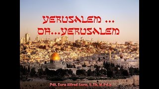 Download Video Pdt. Esra Alfred Soru :  YERUSALEM.... OH..... YERUSALEM !!! MP3 3GP MP4
