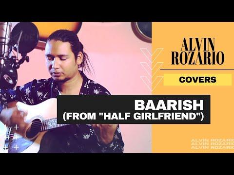 Baarish (Cover) | Half Girlfriend | Arjun Kapoor & Shraddha Kapoor | Ash King, Shashaa | Tanishk