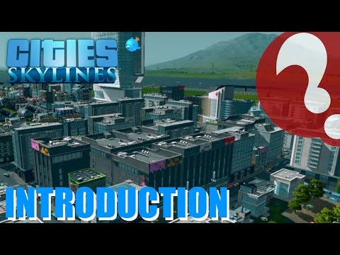 Cities Skylines - Introduction