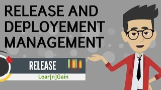 RELEASE AND DEPLOYMENT MANAGEMENT - Learn and Gain   Using simple examples