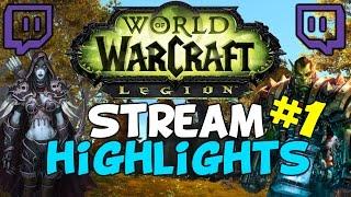 World Of Warcraft Legion Stream Highlights #1