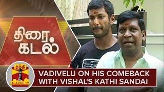 Vadivelu on his comeback with Vishal's Kathi Sandai