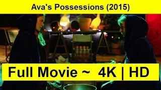 Ava's Possessions Full Length