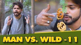Desi Man Vs. Wild || Part- 11 || Dj Naddy