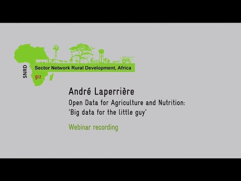 How to Use Open Data in Agriculture & Nutrition Related Projects -- Webinar Recording