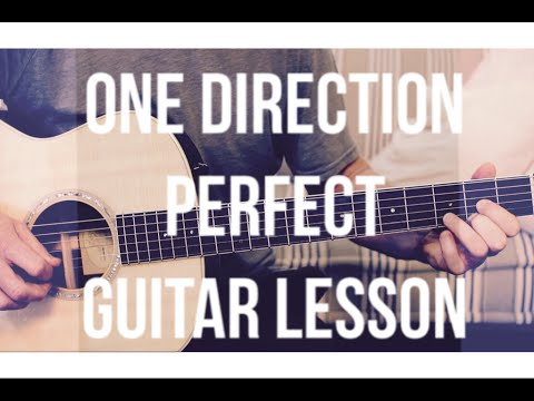 One Direction - Perfect - Guitar Lesson - How To Play Guitar ...