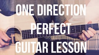 One Direction - Perfect - Guitar Lesson - How To Play Guitar - (Chords and Strumming)