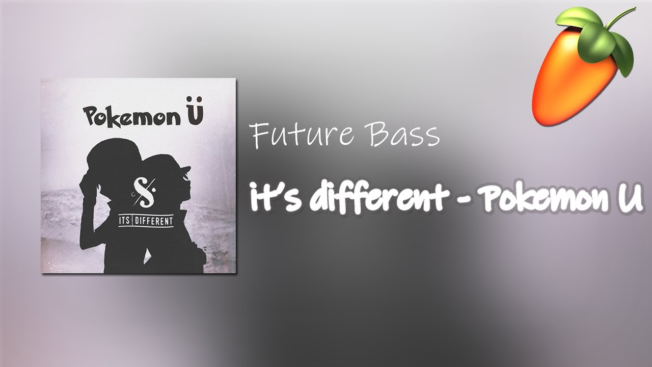 [FUTURE BASS FLP] it's different - Pokemon Ü (ft. Broderick Jones)
