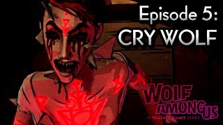 "THE WOLF AMONG US - FULL EPISODE 5: ""CRY WOLF"" [HD] (Complete Walkthrough)"