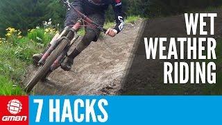 7 Hacks For Mountain Biking In The Rain