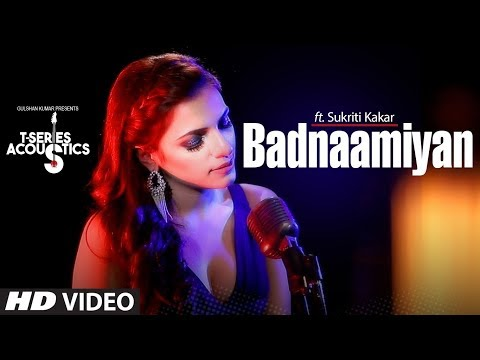 Badnaamiyan Acoustics | Hate Story IV | Sukriti Kakar | Latest Song 2018
