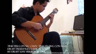 Tinh Yeu Con Xa - Cuoc Tinh Trong Con Mua, Freestyle Classical Guitar Solo by DNK