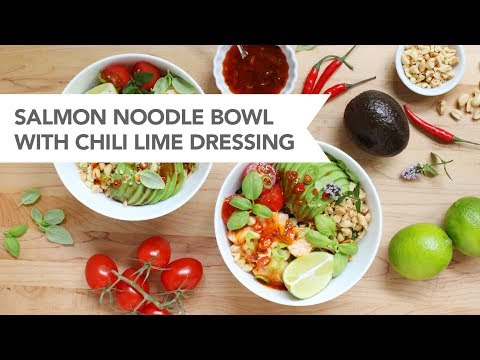 Healthy Salmon Noodle Bowl with Chili Lime Dressing