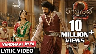 Baahubali 2 Songs Tamil | Vandhaai Ayya Song With Lyrics | Prabhas, Maragadamani
