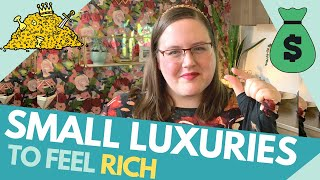 15 Inexpensive Things that Make Me Feel RICH - Budget Luxury