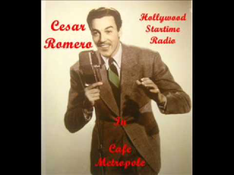CESAR ROMERO \  Hollywood Startime Radio \   Cafe Metropole