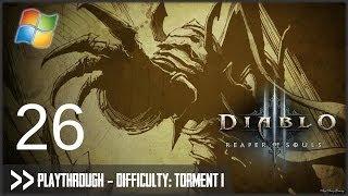 Diablo 3: Reaper of Souls (PC) - Pt.26 [Difficulty Torment I]