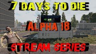 7 Days to Die - Alpha 18 - Stream Series S1E19 - Boom Box Modifications!