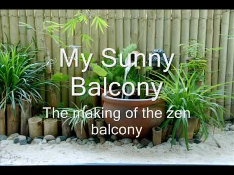 Mysunnybalcony the making of the zen balcony youtube for Balcony zen garden ideas