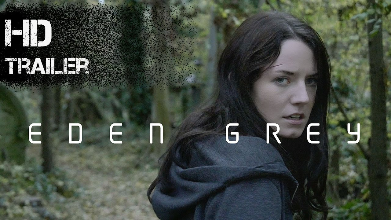 Eden Grey Trailer (2017)