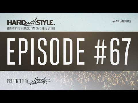 Episode 67 | HARD with STYLE | Presented by Headhunterz