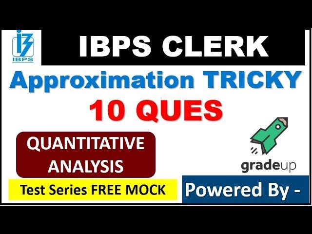 Approximation के 10 सवाल IBPS  CLERK के लिए  Session -1 (DEC EXAM DATE)