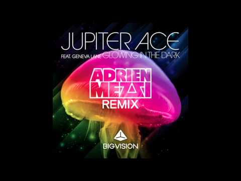 Jupiter Ace Feat. Geneva Lane - Glowing In The Dark (Adrien Mezsi Remix)
