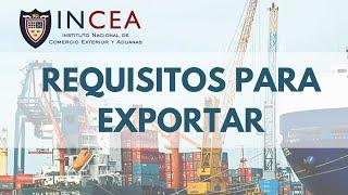 Requisitos para exportar: competitividad, marca, calidad, precio