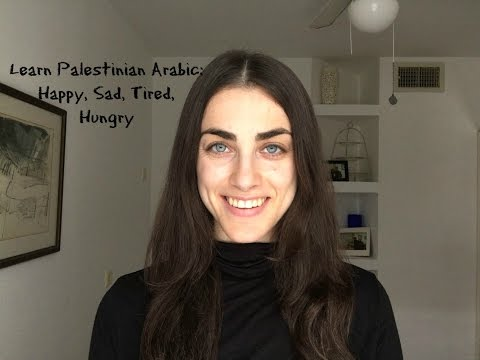 Learn Levantine Arabic: Happy, Sad, Tired, Hungry
