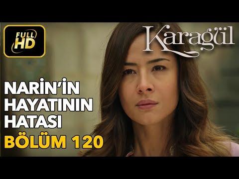 Karagül 120. Bölüm / Full HD (Tek Parça) - Narin'in Hayatının Hatası