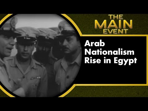 Arab Nationalism Rise in Egypt