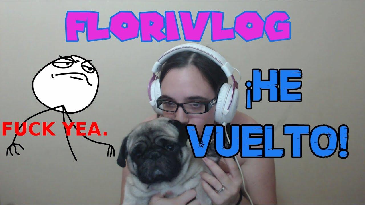 Florivlog - Vuelvo después de más de un año!