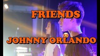 Friends - Johnny Orlando [FAN VIDEO]