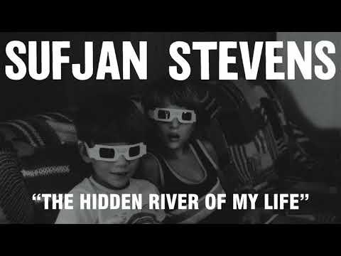 Download Youtube: Sufjan Stevens - The Hidden River of My Life (Official Audio)