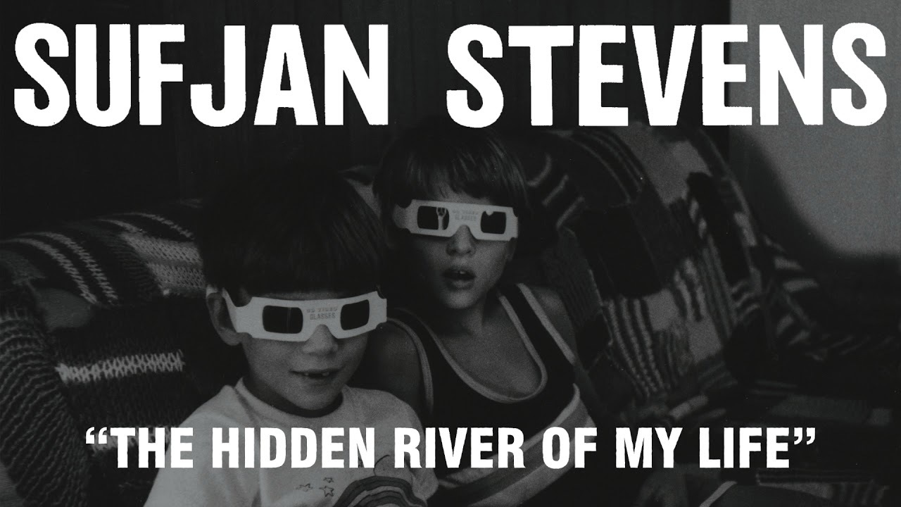 sufjan-stevens-the-hidden-river-of-my-life-official-audio-asthmatic-kitty-records