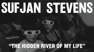 failzoom.com - Sufjan Stevens - The Hidden River of My Life (Official Audio)