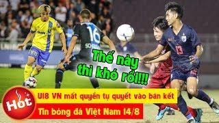 Tin bóng đá Việt Nam 14/8   Chia điểm cùng Thái Lan U18 VN khó vào bán kết, V-League bị FIFA sờ gáy