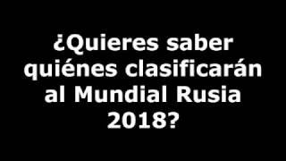¿Qué países clasificarán al Mundial? - Eliminatorias Sudamérica - Rusia 2018