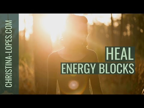 3 Simple Steps To Remove Energy Blocks From Your Body